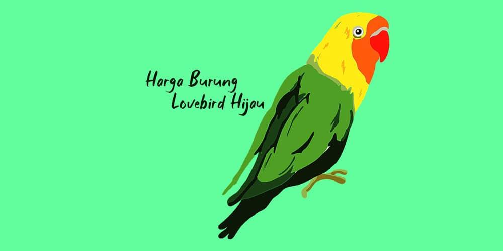 Harga burung lovebird hijau